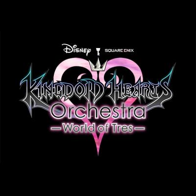 KINGDOM HEARTS ORCHESTRA - WORLD OF TRES