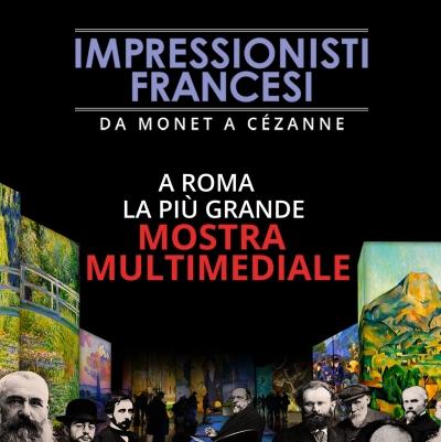 IMPRESSIONISTI FRANCESCI - MOSTRA MULTIMEDIALE