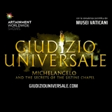 GIUDIZIO UNIVERSALE - MICHELANGELO AND THE SECRETS OF THE SISTINE CHAPEL
